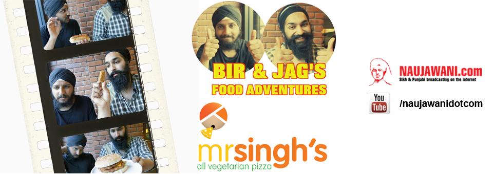 Bir and Jag's Food Adventures – Mr Singh's