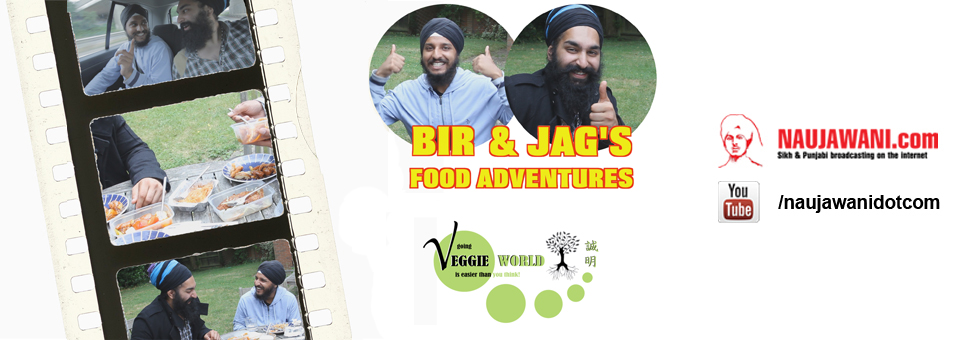 Bir and Jag's Food Adventures – Veggie World