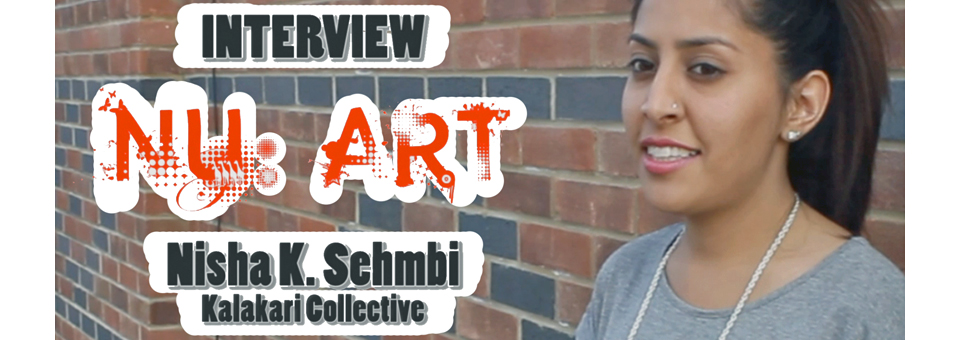 NU:Art – Interview NISHA K SEMBI (Kalakari Collective)
