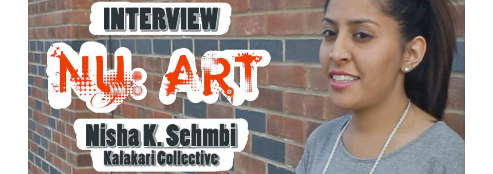 NU:Art – Interview NISHA K SEMBI (Kalakari Collective)