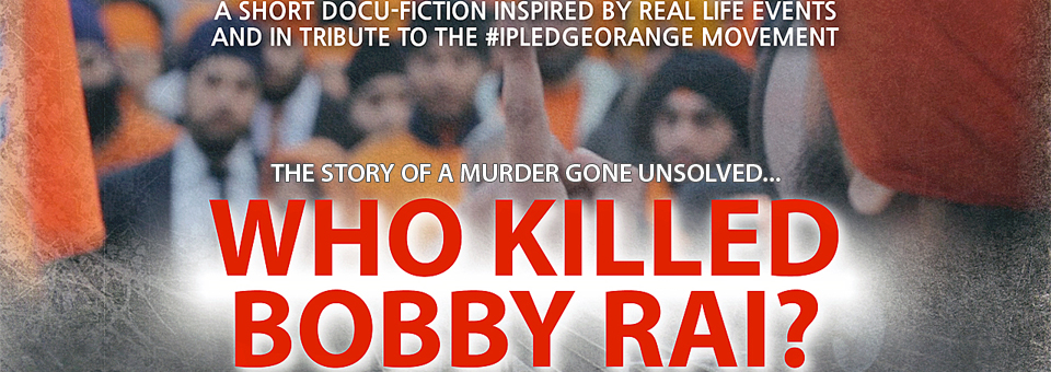 Who Killed Bobby Rai?