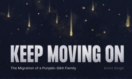 'Keep Moving On: The Migration of a Punjabi-Sikh Family' – Amrit Singh