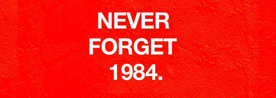 Why 'Never Forget '84?'
