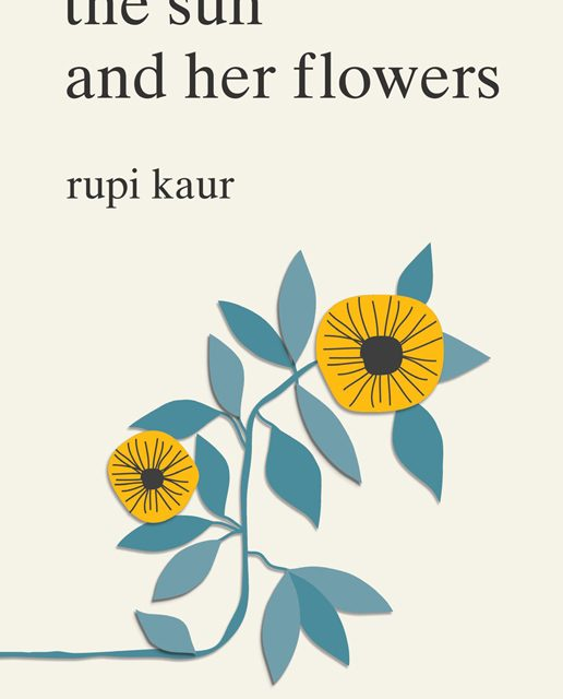 'the sun and her flowers' – rupi kaur
